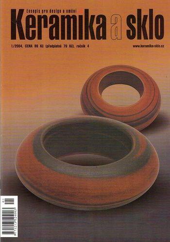 Keramika a sklo 1/2004 - časopis pro desing a umění