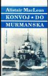 Konvoj do Murmanska - A. MacLean