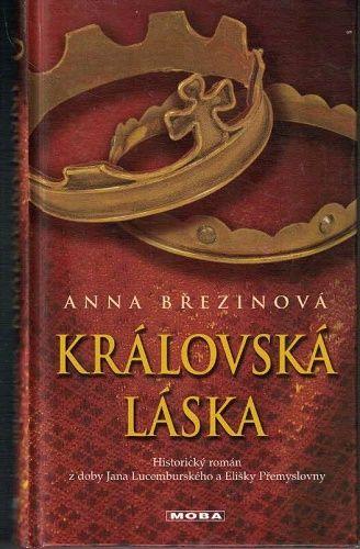 Královská láska - Anna Březinová