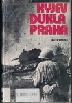 Kyjev, Dukla, Praha - sborník vzpomínek