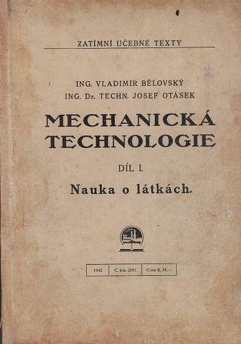 Mechanická technologie I. - Nauka o látkách - Bělovský, Otásek