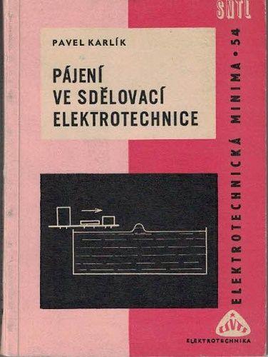 Pájení ve sdělovací elektrotechnice - P. Karlík