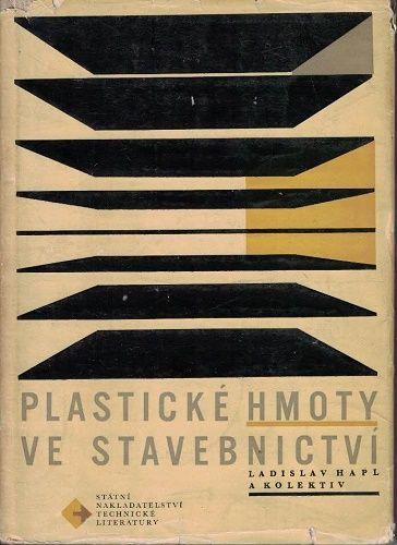 Plastické hmoty ve stavebnictví - L. Hapl a kol.