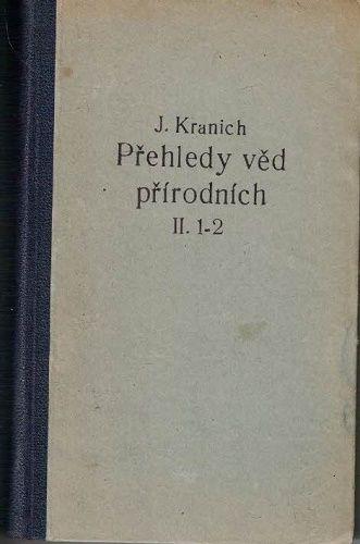 Přehledy věd přírodních II. - J. Kranich