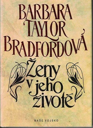 Ženy v jeho životě - Barbora Taylor Bradfordová