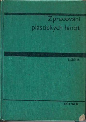 Zpracování plastických hmot - J. Štěpek