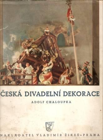 Česká divadelní dekorace - A. Chaloupka
