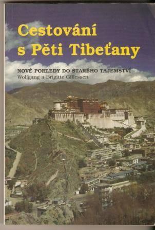 Cestování s Pěti Tibeťany - W. a B. Gillessen