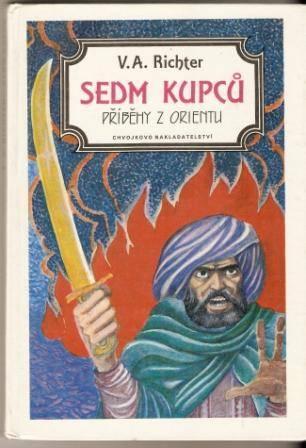 Sedm kupců (příběhy z Orientu) - V. A. Richter