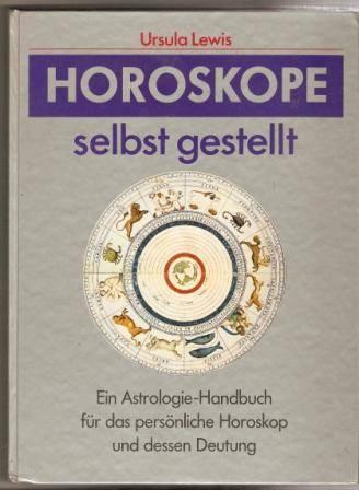 Horoskope selbst gestellt - U. Lewis