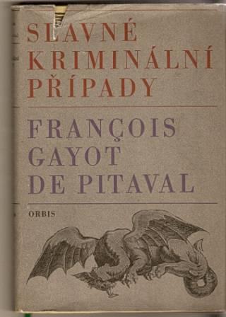 Slavné kriminální případy - F. Gayot de Pitaval