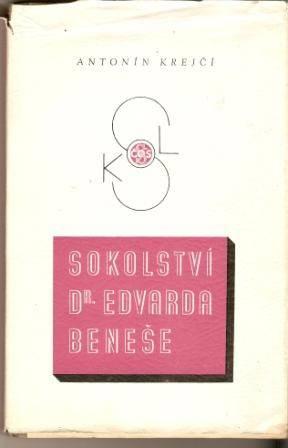 Sokolství dr. E. Beneše - A. Krejčí