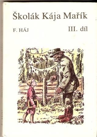 Kája Mařík III. . F. Háj