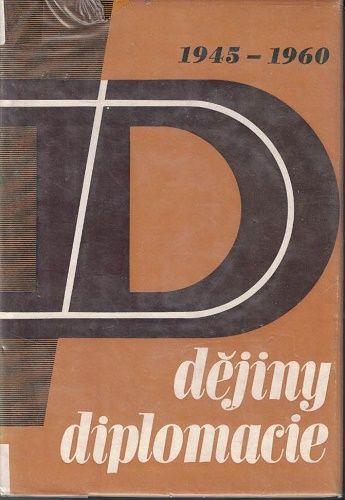 Dějiny diplomacie 1945 - 1960 a 1961 1979 - kol. autorů
