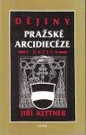 Dějiny pražské arcidiecéze v datech - Jiří Kettner