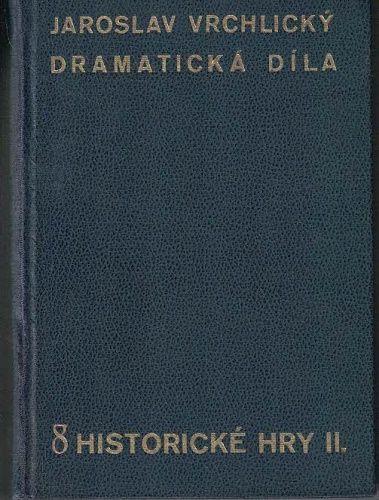Dramatická díla 8 - Historické hry II. - Jaroslav Vrchlický
