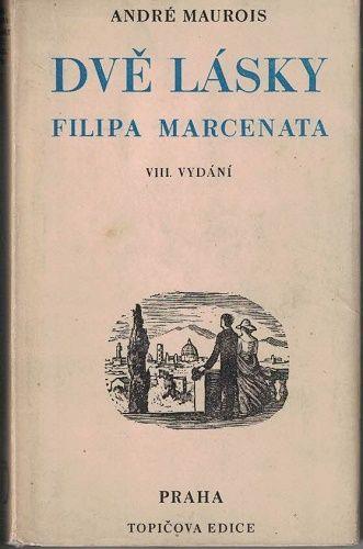 Dvě lásky Filipa Marcenata - André Maurois