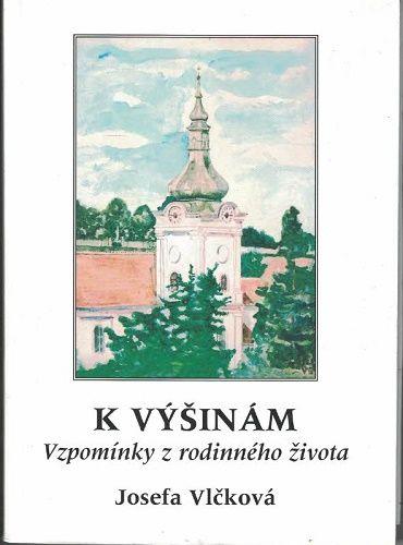 K výšinám - Josefa Vlčková