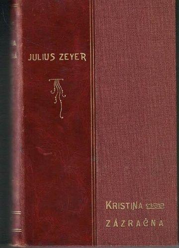 Kristina zázračná a jiné práce - Julius Zeyer