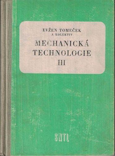 Mechanická technologie III. - Evžen Tomeček a kol.