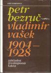 Petr Bezruč-Vladimír Vašek 1904-1928 - J. Urbanec