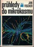 Průhledy do mikrokosmu - Jan Fischer