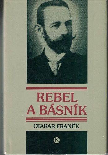 Rebel a básník (Josef Krapka-Náchodský) - O. Franěk