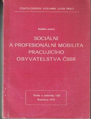 Sociální a profesionální mobilita pracujícího obyvatelstva ČSSR - kol. autorů