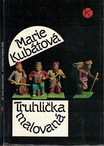 Truhlička malovaná - Marie Kubátová