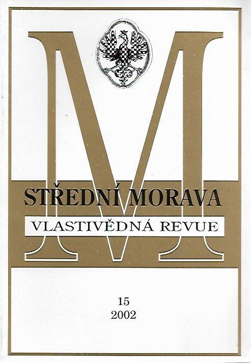 Vlastivědná revue Střední Morava 15/2002