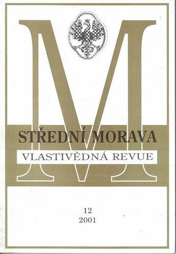 Vlastivědná revue střední Moravy - 12/2001