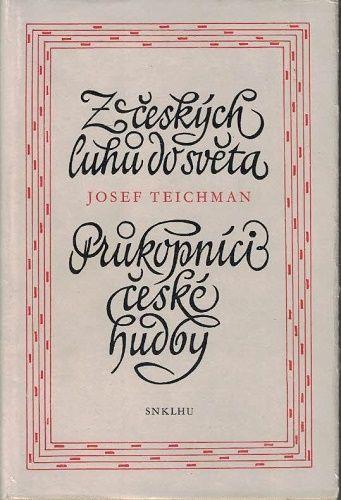 Z českých luhů do světa - Josef Teichman