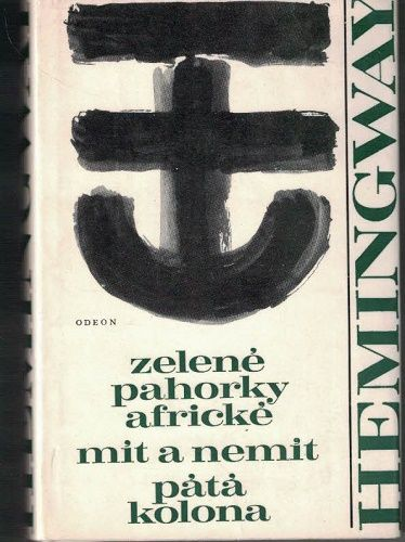Zelené pahorky africké, Mít a nemít, Pátá kolona - E. Hemingway