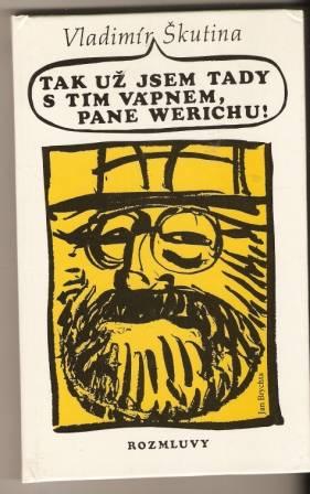 Tak už jsem tady s tím vápnem, pane Werichu ! - V. Škutina