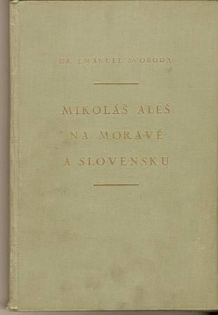 M. Aleš na Moravě a Slovensku - dr. E. Svoboda