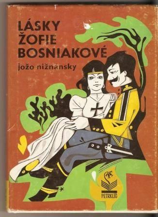 Lásky Žofie Bosniakové - J. Nižnánsky