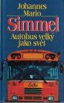 Autobus velký jako svět - J. M. Simmel