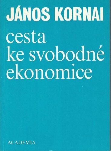 Cesta ke svobodné ekonomice - János Kornai