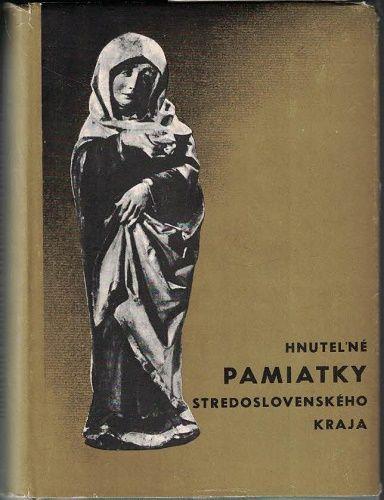 Hnutelné pamiatky stredoslovenského kraja