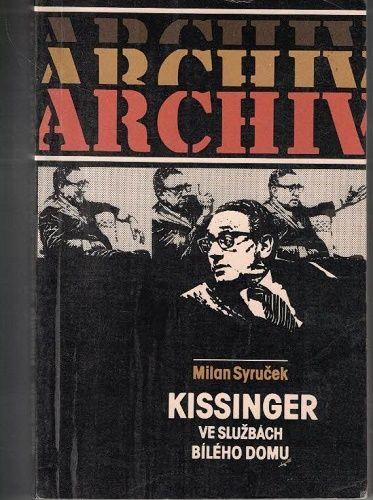 Kissinger ve službách Bílého domu - M. Syruček