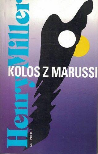 Kolos z Marussi - Henry Miller