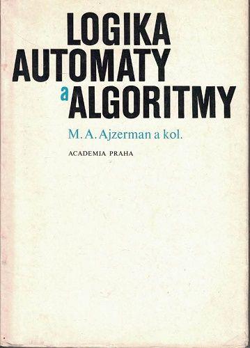 Logika, automaty a algoritmy - M. Ajzerman