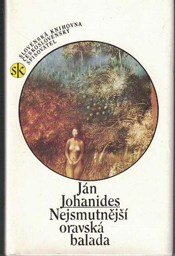 Nejsmutnější oravská balada - Ján Johanides