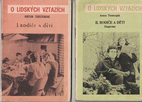 O lidských vztazích - Rodiče a děti I. a II. - Anton Terstenjak