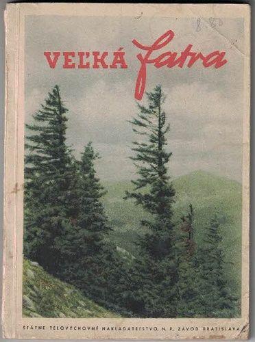 Slovensko - Velká Fatra, turistický průvodce 1955