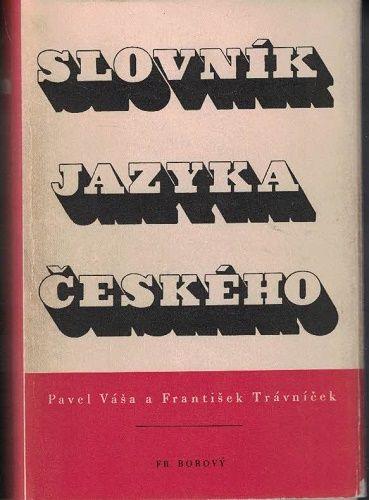 Slovník jazyka českého 1 a 2 - Váša, Trávníček
