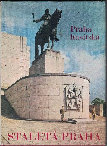 Staletá Praha IVX. - Praha husitská