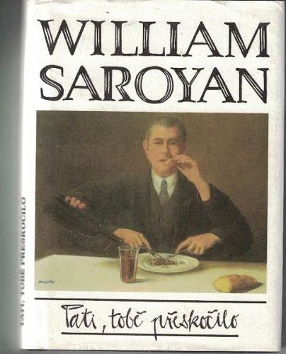 Tati, tobě přeskočilo - W. Saroyan