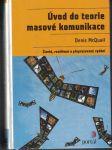 Úvod do teorie masové komunikace - Denis McQuail