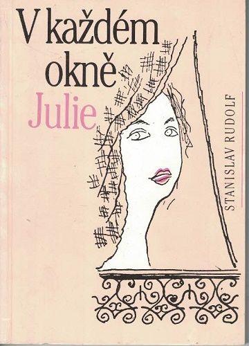 V každém okně Julie - Stanislav Rudolf
